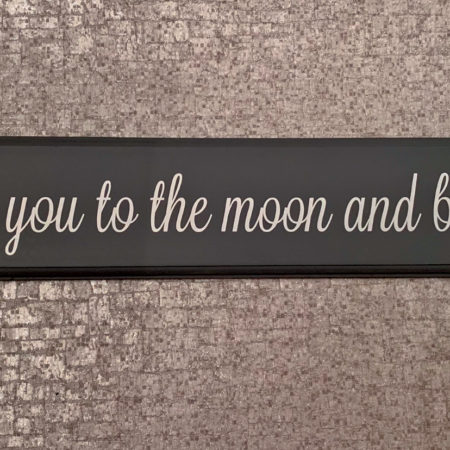I Love You To The Moon And Back Grey Plaque
